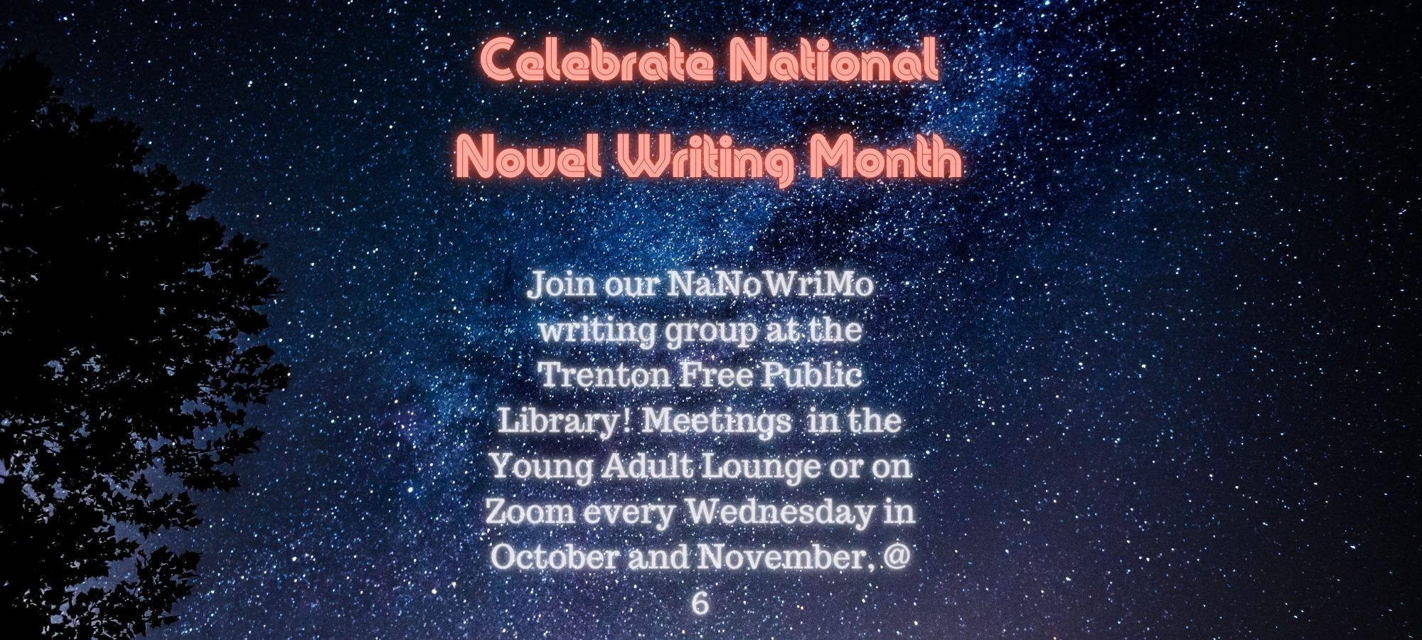 National Novel Writing Month Interest Sessions Every Wednesday at 6 PM In Young Adult Lounge Or On Zoom